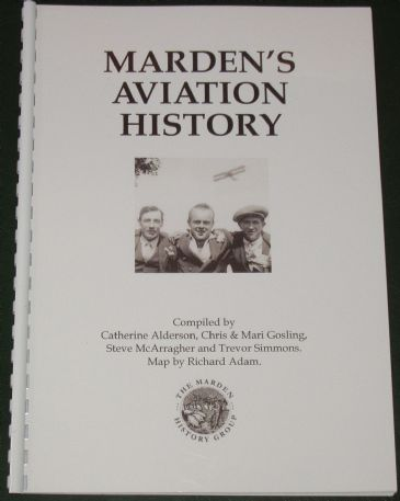 Marden's Aviation History, compiled by Catherine Alderson, Chris and Mari Gosling, Steve McArragher and Trevor Simmons